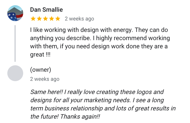 Dan Smallie Reviews Design With Energy and said: I like working with design with energy. They can do anything you describe. I highly recommend working with them, if you need design work done they are a great !!!