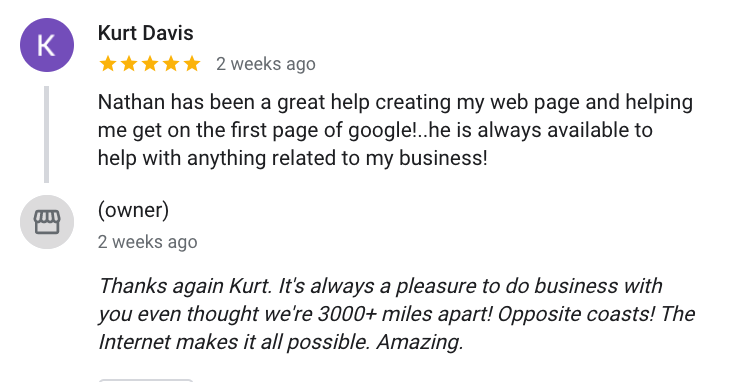 Nathan has been a great help creating my web page and helping me get on the first page of google!..he is always available to help with anything related to my business!